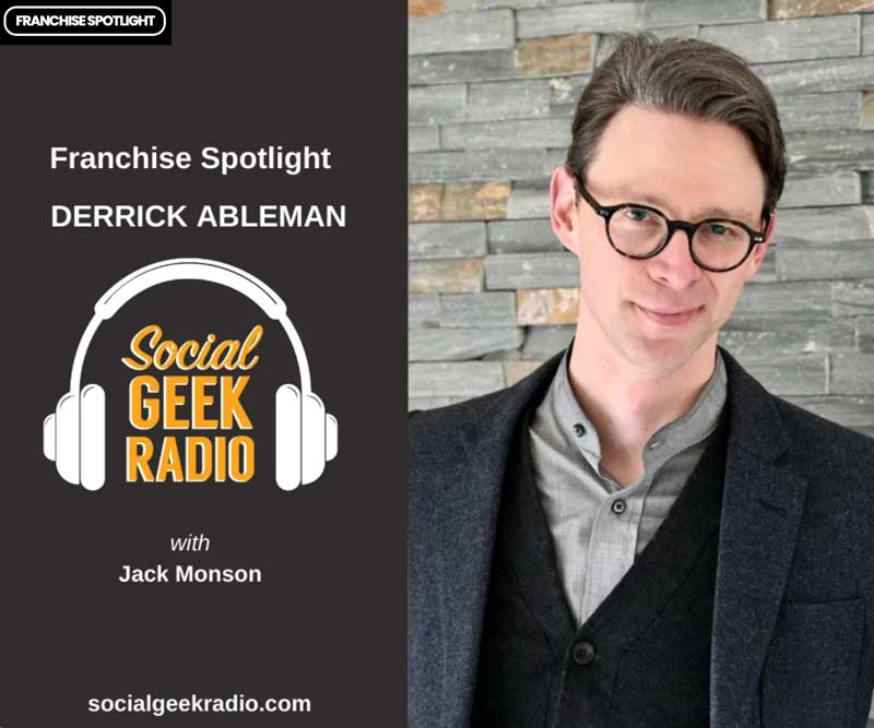 Derrick Ableman appears on the franchising podcast Social Geek Radio.